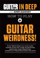 Andy Aledort – In Deep: How to Play Guitar Weirdness!