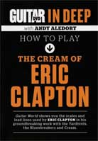 Andy Aledort – In Deep: How to play The Cream of Eric Clapton