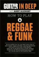 Andy Aledort – In Deep: How To Play Reggae & Funk (Guitar World)