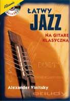Alexander Vinitsky – Latwy Jazz na Gitare Klasyczna