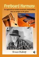 Bruce Bishop – Fretboard Harmony