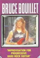 Bruce Bouillet – Improvisation For Progressive Hard Rock Guitar