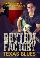 Corey Congilio – Rhythm Factory: Texas Blues