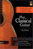 David Braid – Play Classical Guitar