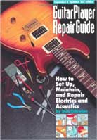 Dan Erlewine – Guitar Player Repair Guide