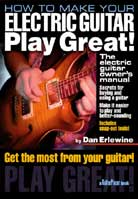 Dan Erlewine – How to Make Your Electric Guitar Play Great