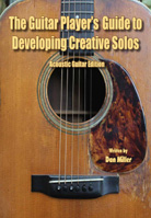 Dan Miller – The Guitar Player's Guide to Developing Creative Solos