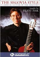 Eliot Fisk – The Segovia Style Classical Guitar of the Maestro