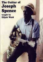 Elijah Wald – The Guitar of Joseph Spence