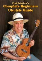 Fred Sokolow – Complete Beginners Ukulele Guide