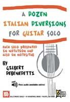 Gilbert DeBenedetti – A Dozen Italian Diversions for Guitar Solo