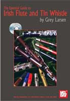 Grey Larsen – The Essential Guide to Irish Flute and Tin Whistle