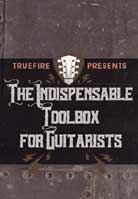 The Indispensable Toolbox For Guitarists