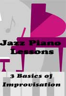 Jazz Piano Lessons: 3 Basics of Improvisation