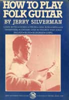 Jerry Silverman – How To Play Folk Guitar