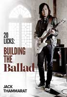 Jack Thammarat – 20 Licks: Building The Ballad