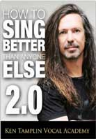 Ken Tamplin Vocal Academy – How To Sing Better Than Anyone Else 2.0