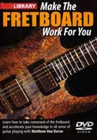 Make the Fretboard Work for you