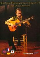 Oscar Herrero – Guitarra Flamenca Paso a Paso Volume 1