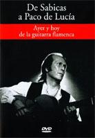 Ayer y hoy de la Guitarra flamenca – De Sabicas a Paco de Lucia