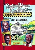 Tom Feldmann – Delta Blues Guitar from Dockery Plantation
