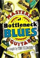 Tom Feldmann – Masters of Bottleneck Blues Guitar