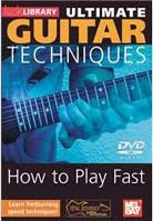 Ultimate Guitar Techniques – How To Play Fast