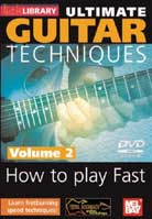 Ultimate Guitar Techniques – How To Play Fast Volume 2